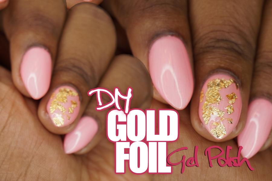 Easy!! DIY Gel Nail Art using Gold Foil – Makeup by Mesha